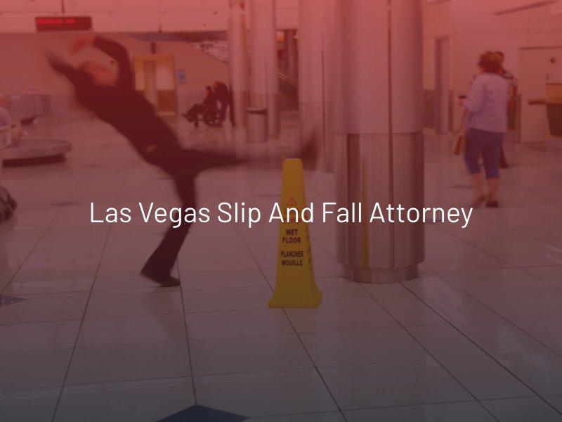 Las Vegas Slip and Fall Lawyer