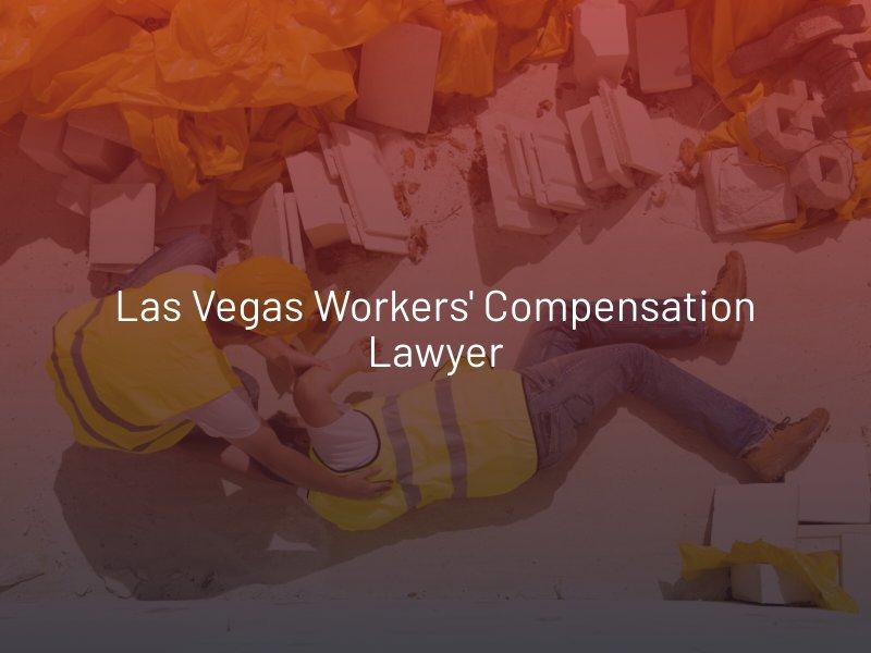 Las Vegas Workers' Compensation Lawyer