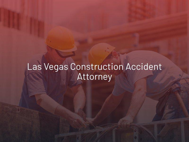 Las Vegas Construction Accident Attorney