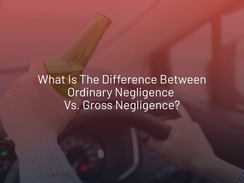 What is the Difference Between Ordinary Negligence vs. Gross Negligence?