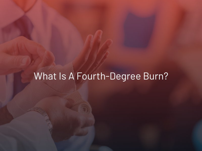 What is a Fourth-Degree Burn?